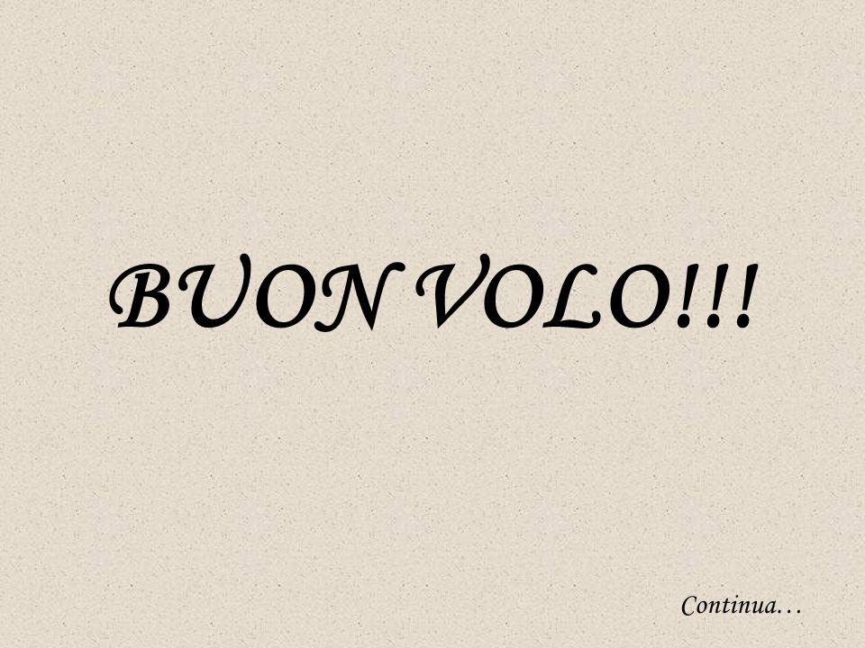 BUON VOLO!!! Continua…