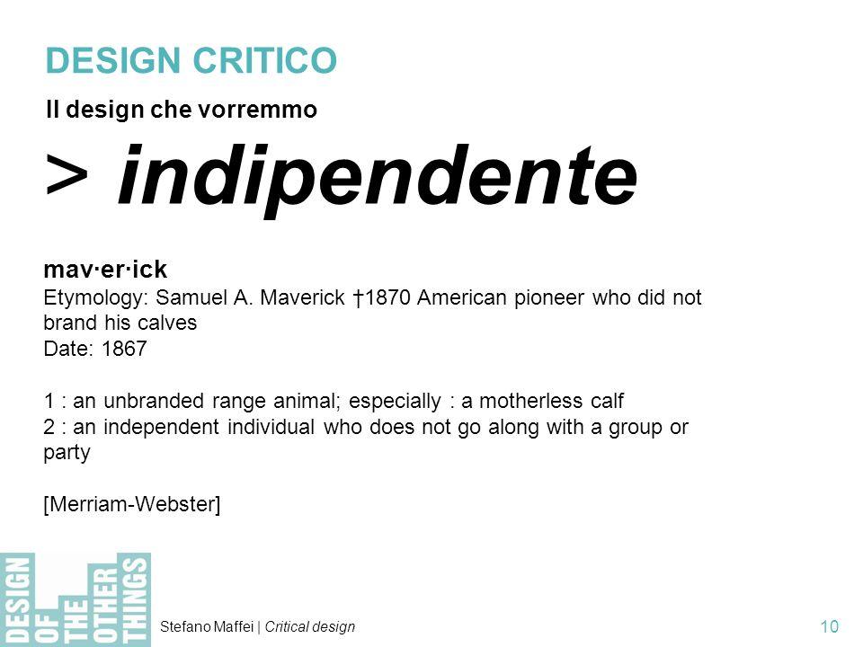 > indipendente DESIGN CRITICO mav·er·ick Il design che vorremmo