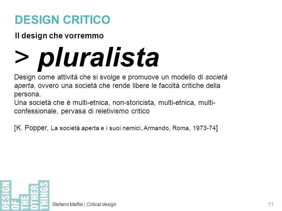 > pluralista DESIGN CRITICO Il design che vorremmo