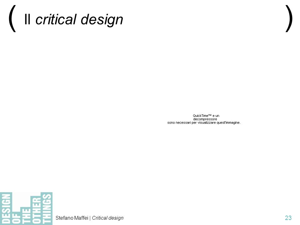 ( ) Il critical design