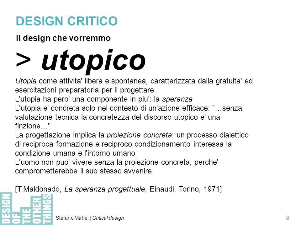 > utopico DESIGN CRITICO Il design che vorremmo
