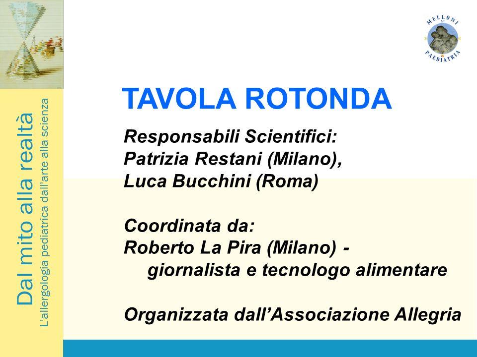 TAVOLA ROTONDA Responsabili Scientifici: Patrizia Restani (Milano),