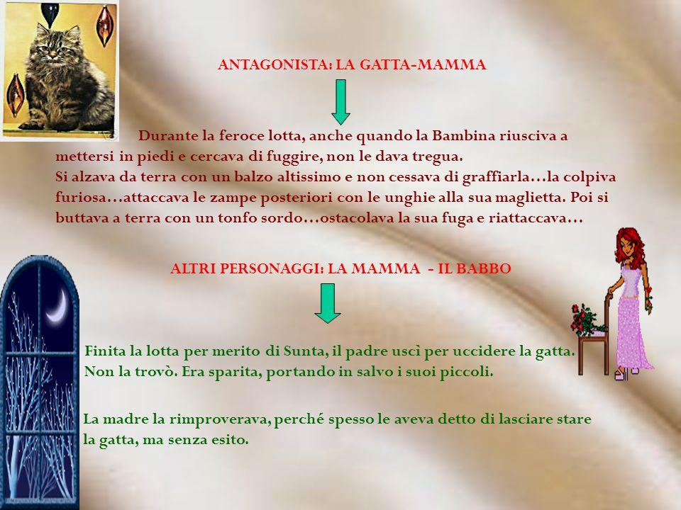 ANTAGONISTA: LA GATTA-MAMMA ALTRI PERSONAGGI: LA MAMMA - IL BABBO