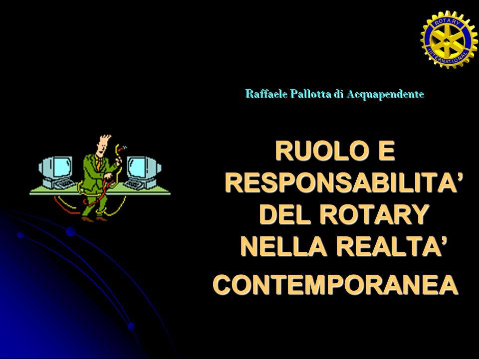 RUOLO E RESPONSABILITA' DEL ROTARY NELLA REALTA'