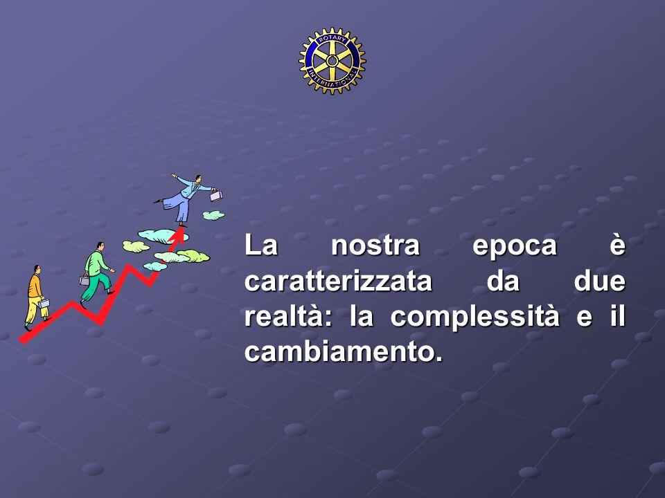 La nostra epoca è caratterizzata da due realtà: la complessità e il cambiamento.