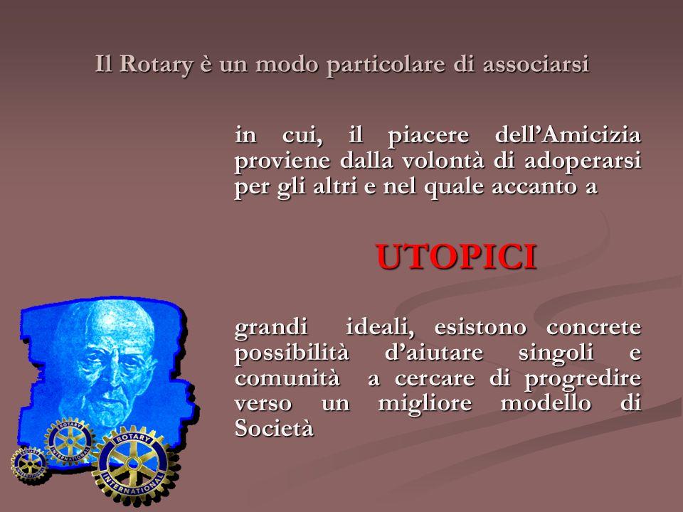 Il Rotary è un modo particolare di associarsi