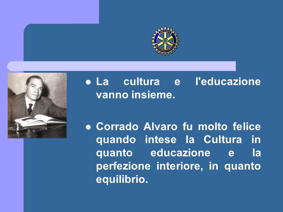 La cultura e l educazione vanno insieme.
