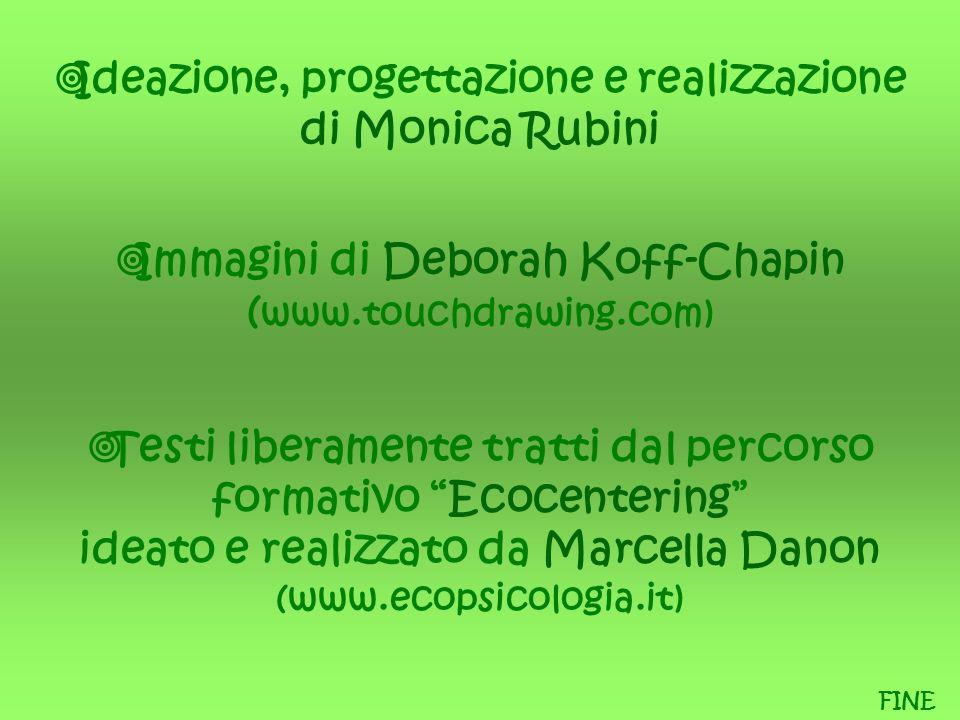 Ideazione, progettazione e realizzazione di Monica Rubini