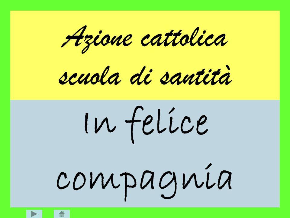 Azione cattolica scuola di santità
