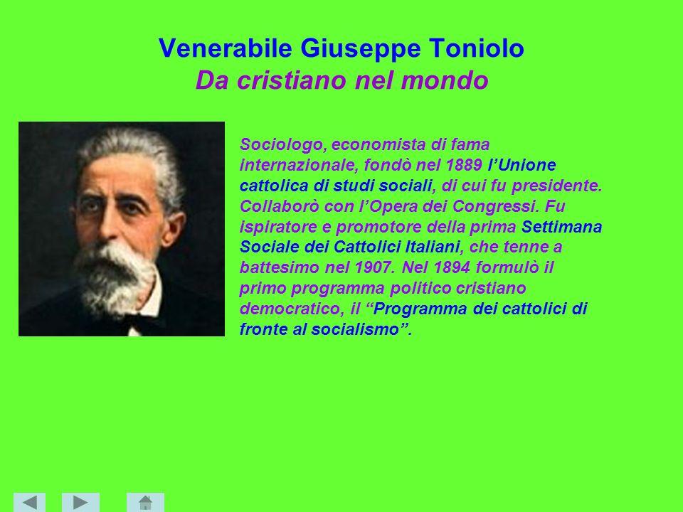 Venerabile Giuseppe Toniolo Da cristiano nel mondo