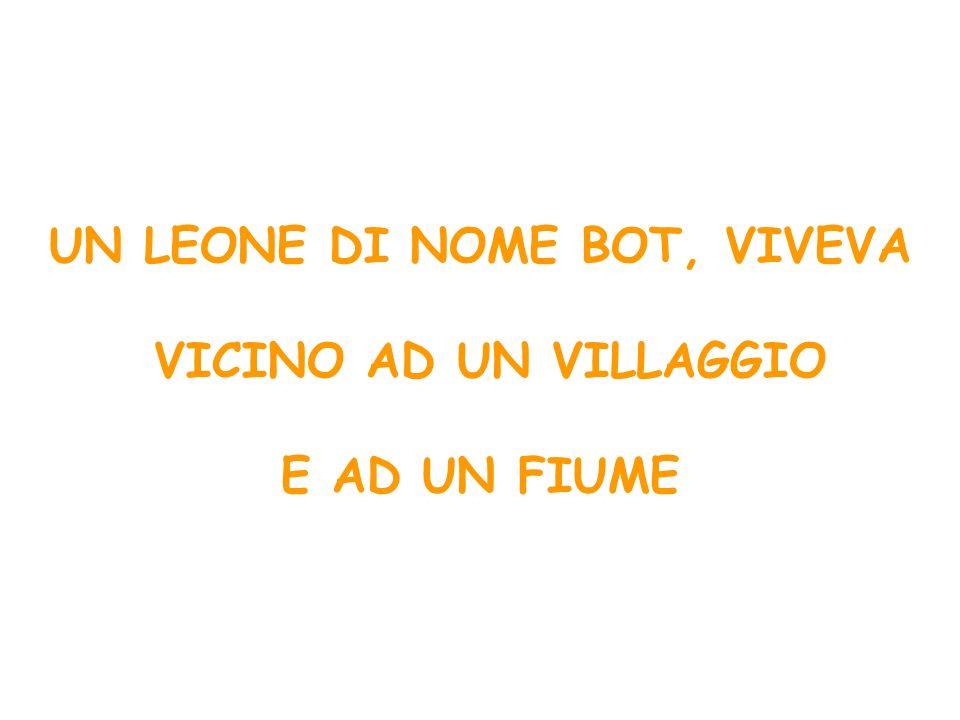 UN LEONE DI NOME BOT, VIVEVA