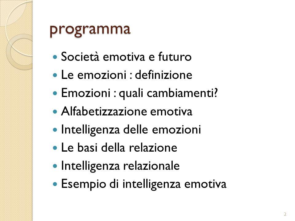 programma Società emotiva e futuro Le emozioni : definizione