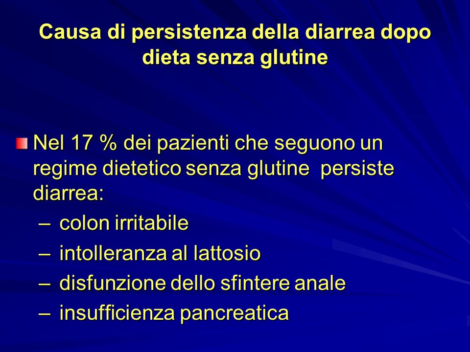 Causa di persistenza della diarrea dopo dieta senza glutine