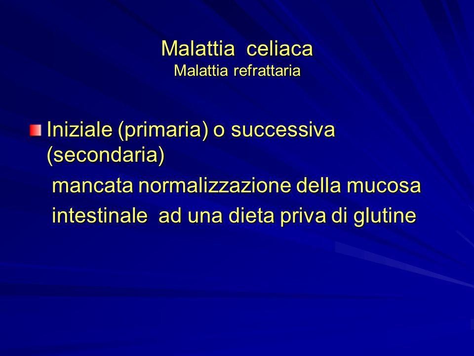 Malattia celiaca Malattia refrattaria