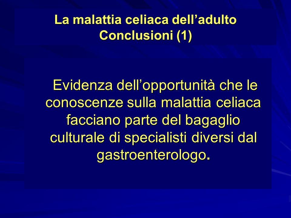 La malattia celiaca dell'adulto Conclusioni (1)