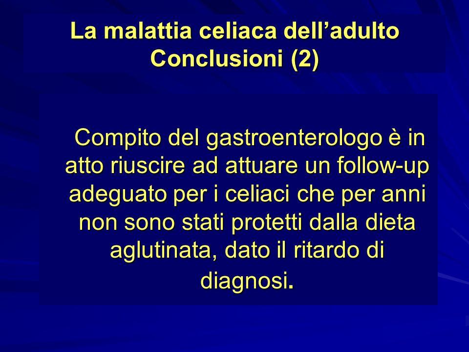 La malattia celiaca dell'adulto Conclusioni (2)