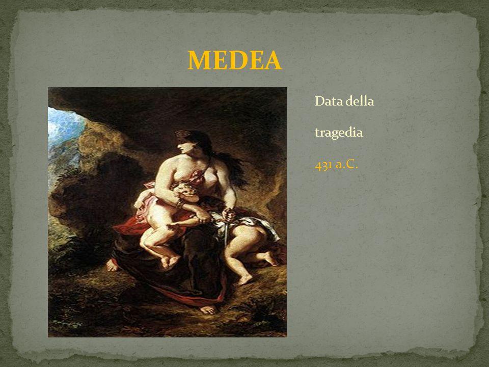 MEDEA Data della tragedia 431 a.C.