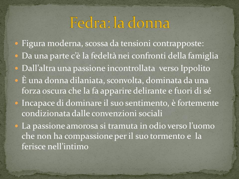 Fedra: la donna Figura moderna, scossa da tensioni contrapposte: