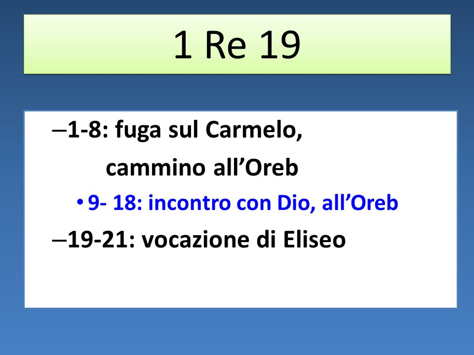 1 Re 19 1-8: fuga sul Carmelo, cammino all'Oreb