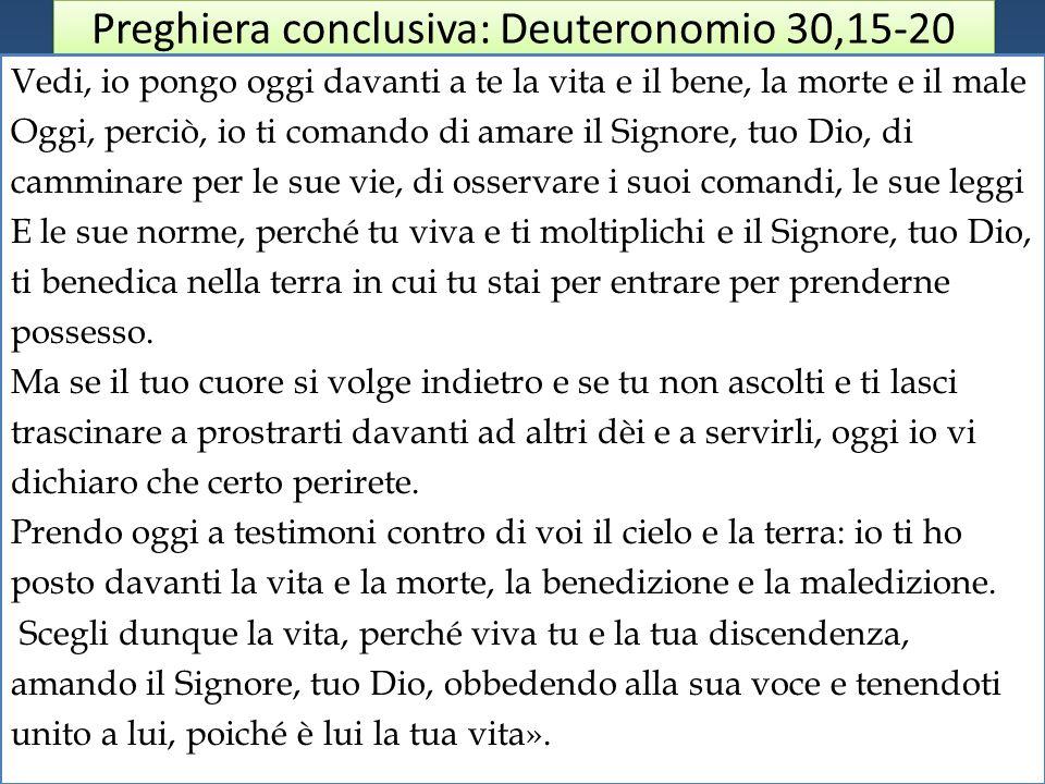 Preghiera conclusiva: Deuteronomio 30,15-20