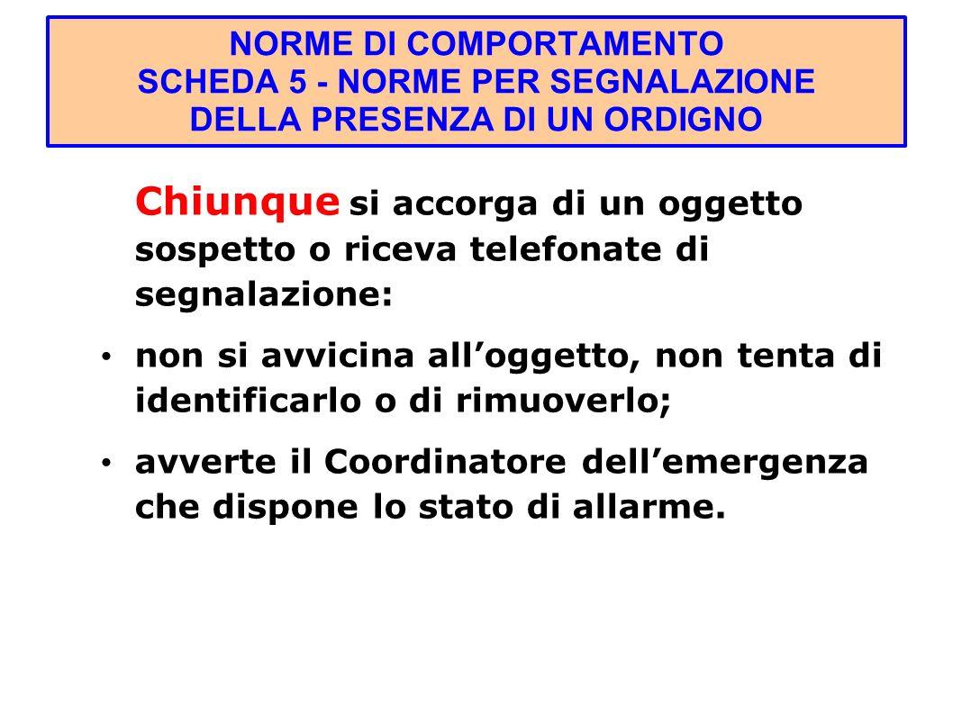 NORME DI COMPORTAMENTO SCHEDA 5 - NORME PER SEGNALAZIONE DELLA PRESENZA DI UN ORDIGNO