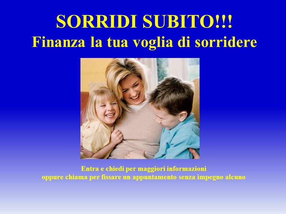SORRIDI SUBITO!!! Finanza la tua voglia di sorridere