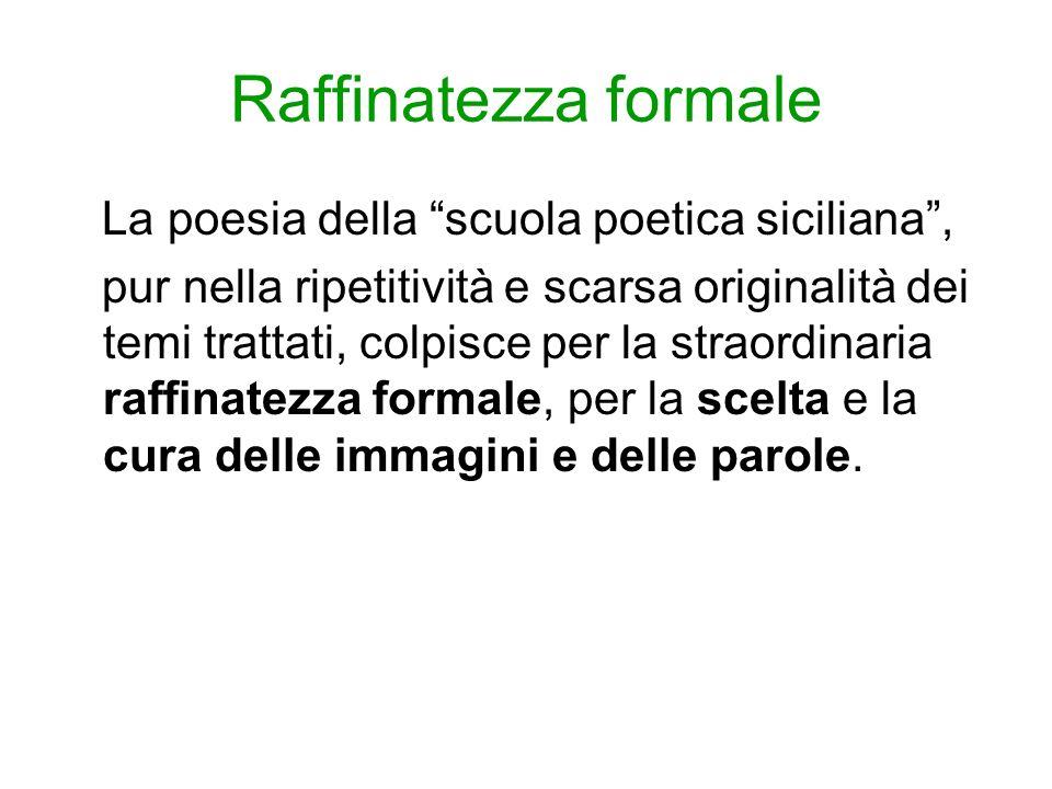 Raffinatezza formale La poesia della scuola poetica siciliana ,