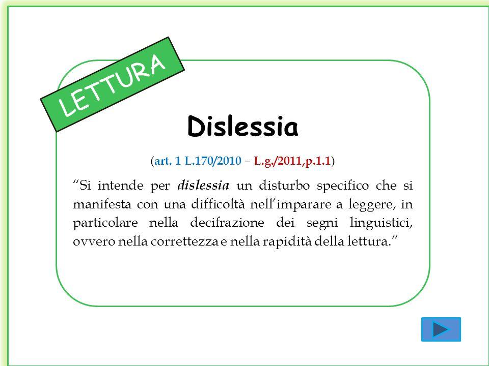 Dislessia (art. 1 L.170/2010 – L.g./2011,p.1.1)