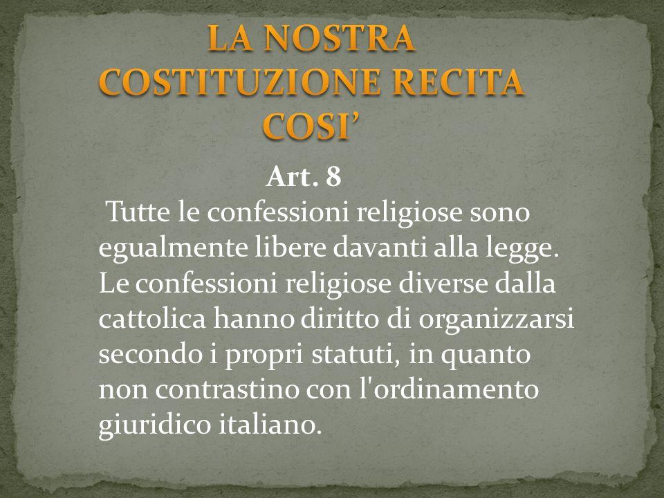 LA NOSTRA COSTITUZIONE RECITA COSI'