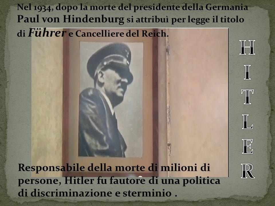 Nel 1934, dopo la morte del presidente della Germania Paul von Hindenburg si attribuì per legge il titolo di Führer e Cancelliere del Reich.