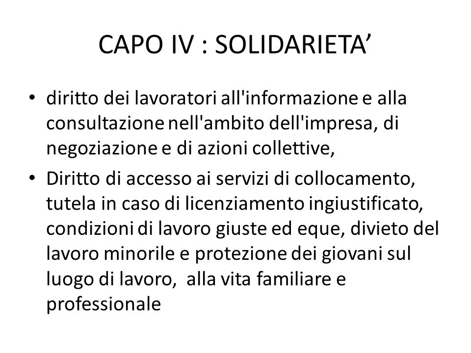 CAPO IV : SOLIDARIETA' diritto dei lavoratori all informazione e alla consultazione nell ambito dell impresa, di negoziazione e di azioni collettive,