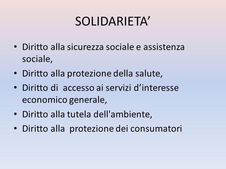 SOLIDARIETA' Diritto alla sicurezza sociale e assistenza sociale,
