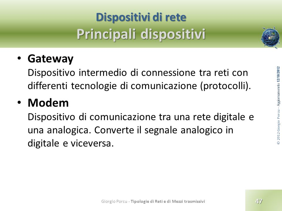 Dispositivi di rete Principali dispositivi