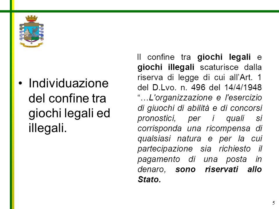 Individuazione del confine tra giochi legali ed illegali.