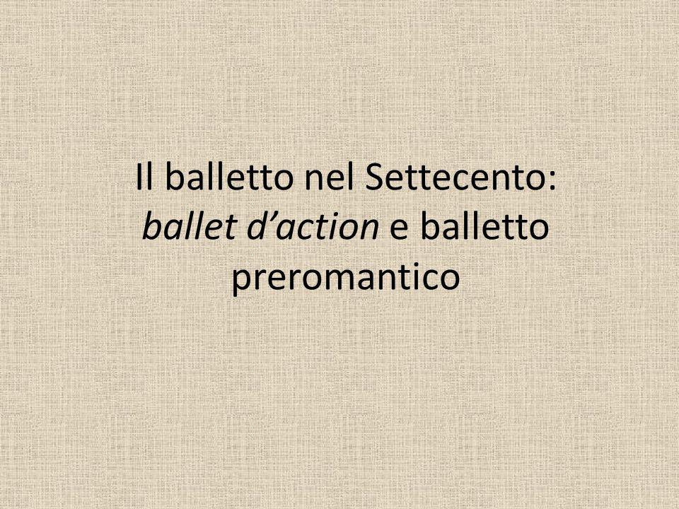 Il balletto nel Settecento: ballet d'action e balletto preromantico