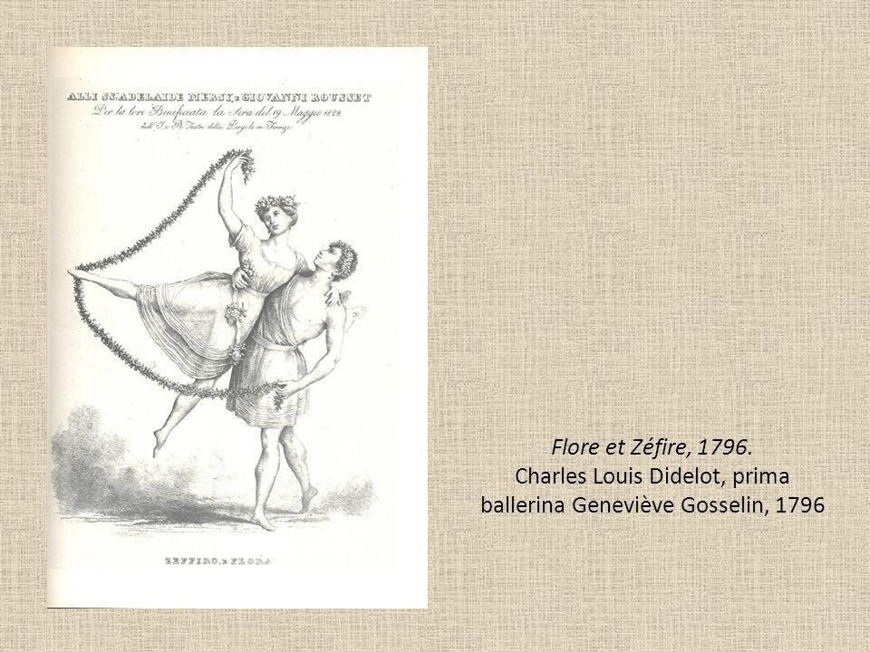 Flore et Zéfire, 1796. Charles Louis Didelot, prima ballerina Geneviève Gosselin, 1796