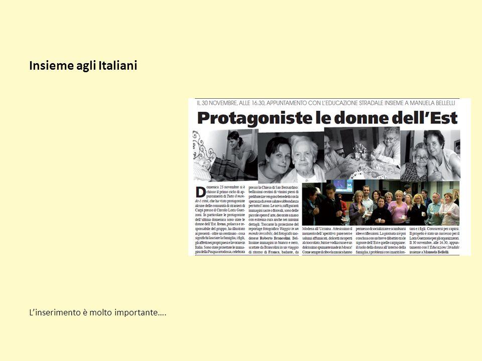 Insieme agli Italiani L'inserimento è molto importante….