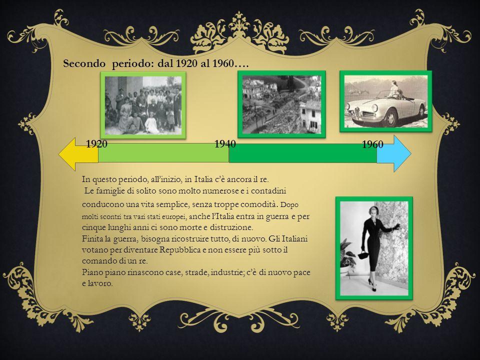 Secondo periodo: dal 1920 al 1960….