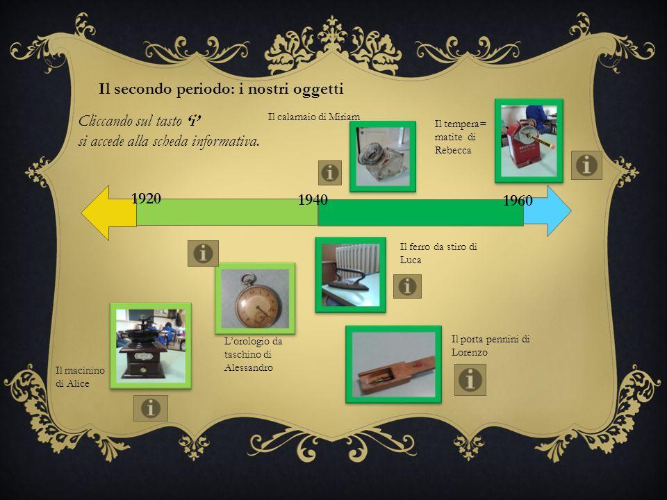 Il secondo periodo: i nostri oggetti