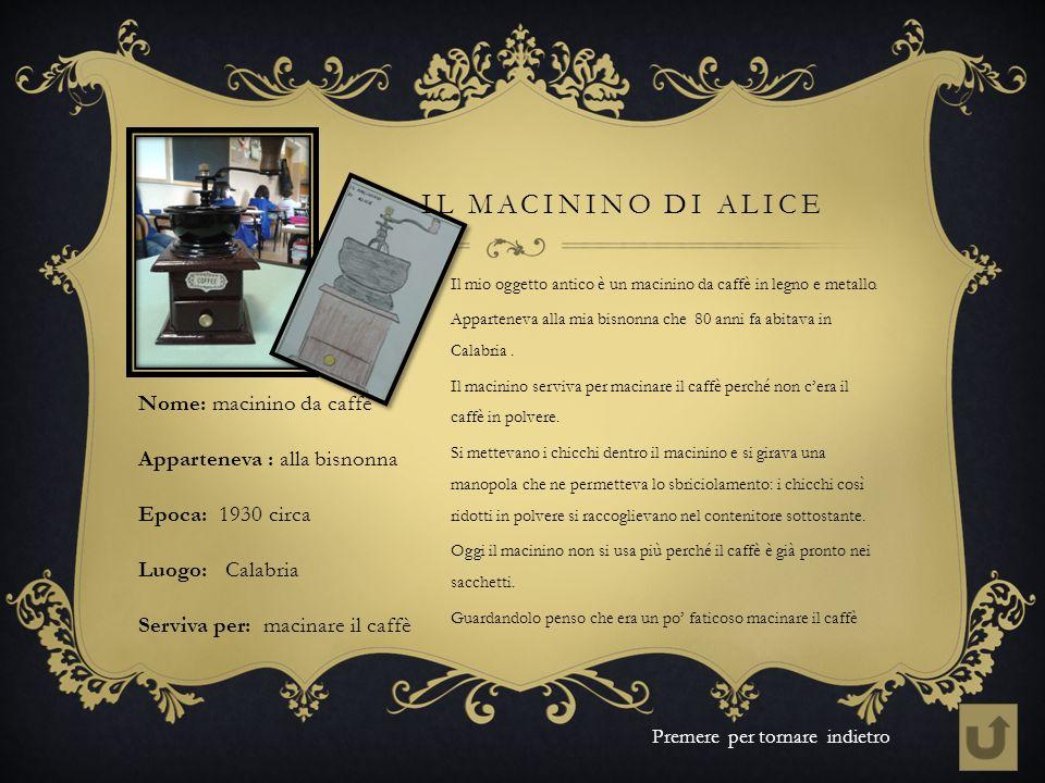 Il macinino di Alice Nome: macinino da caffè