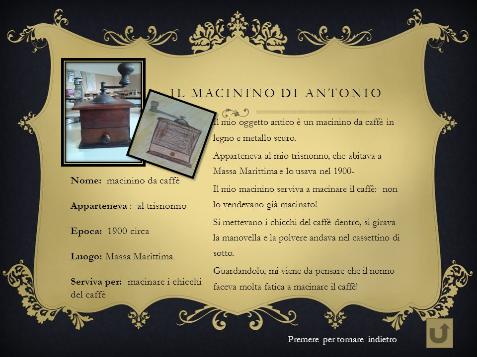 Il macinino di Antonio Nome: macinino da caffè