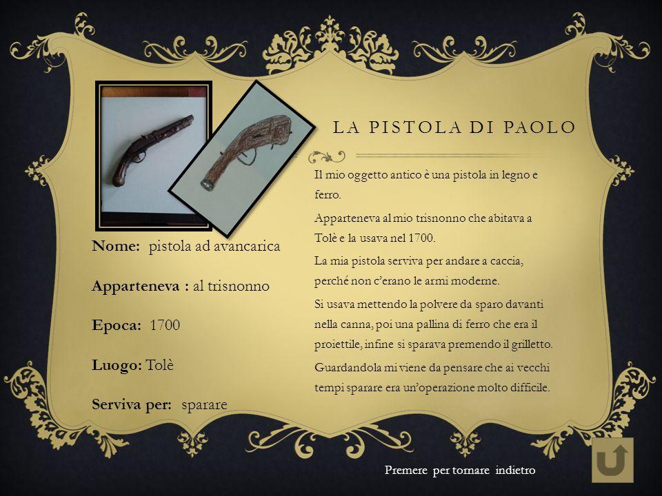 La pistola di paolo Nome: pistola ad avancarica