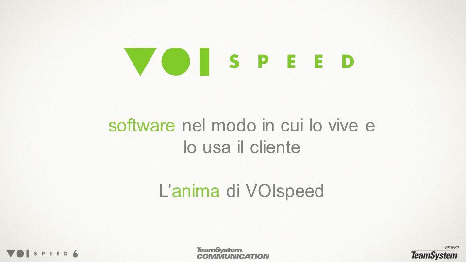 software nel modo in cui lo vive e lo usa il cliente