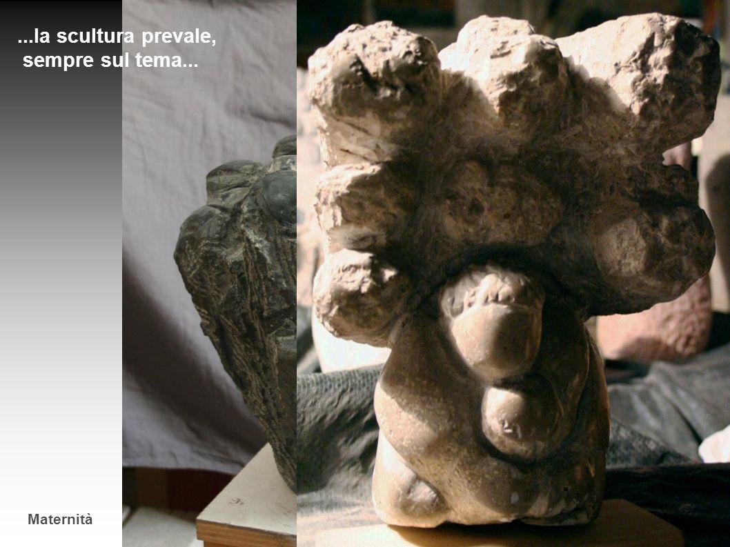 ...la scultura prevale, sempre sul tema... Maternità