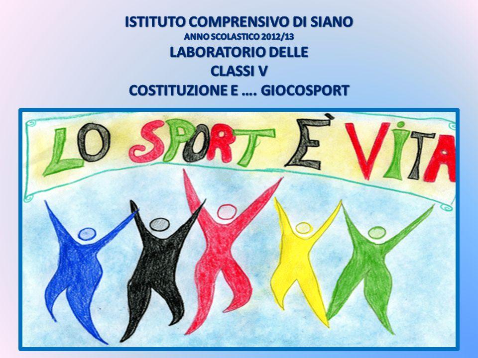 ISTITUTO COMPRENSIVO DI SIANO ANNO SCOLASTICO 2012/13 LABORATORIO DELLE CLASSI V COSTITUZIONE E ….