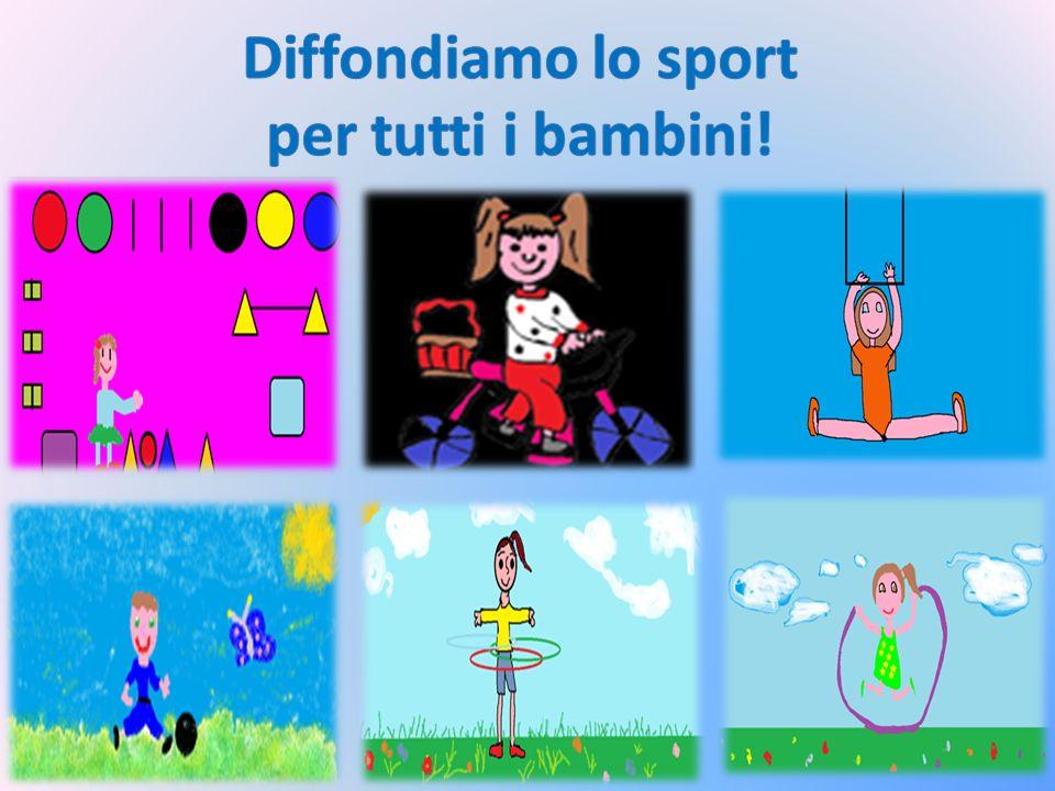Diffondiamo lo sport per tutti i bambini!