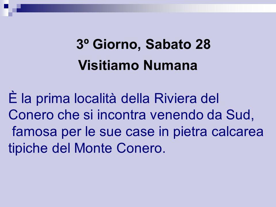 3º Giorno, Sabato 28 Visitiamo Numana. È la prima località della Riviera del Conero che si incontra venendo da Sud,