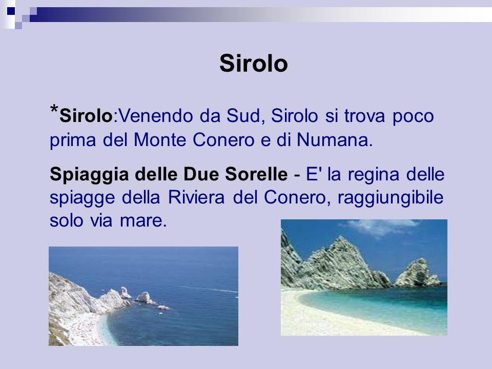 Sirolo *Sirolo:Venendo da Sud, Sirolo si trova poco prima del Monte Conero e di Numana.