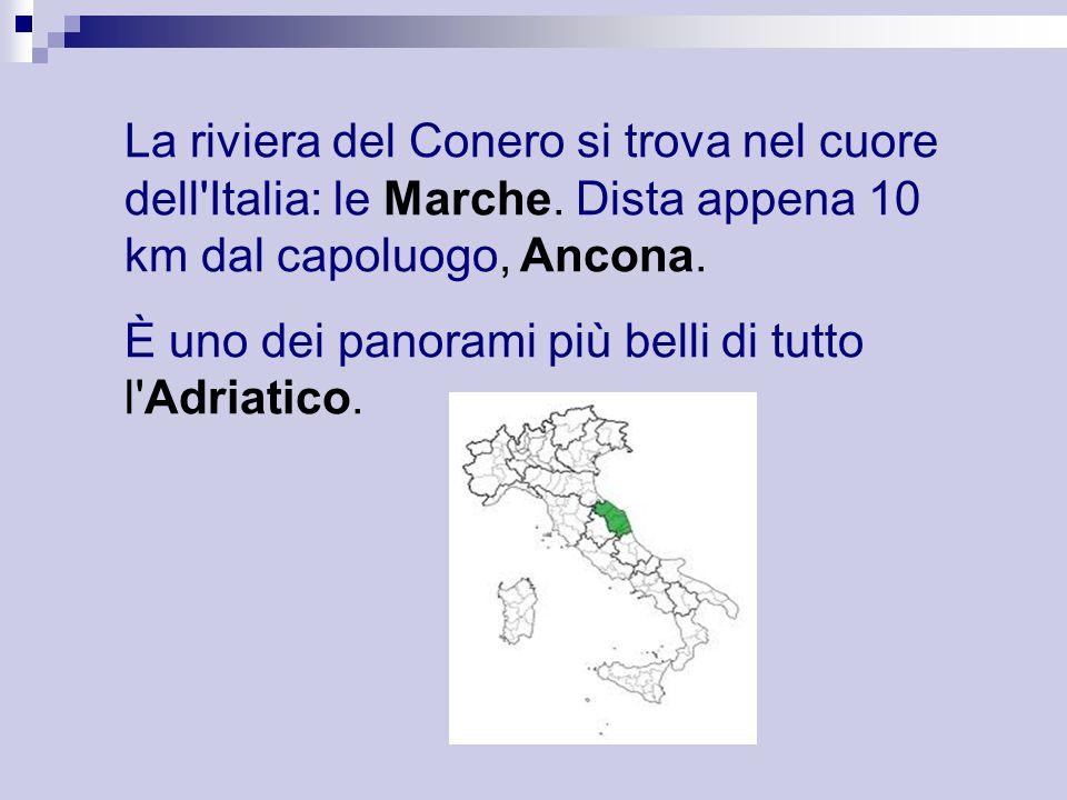 La riviera del Conero si trova nel cuore dell Italia: le Marche