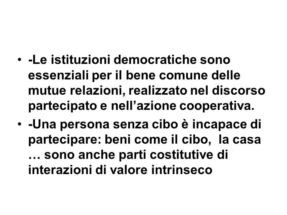 -Le istituzioni democratiche sono essenziali per il bene comune delle mutue relazioni, realizzato nel discorso partecipato e nell'azione cooperativa.